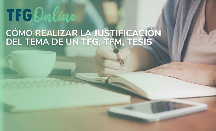 Cómo realizar la justificación del tema de un TFG, TFM, TESIS