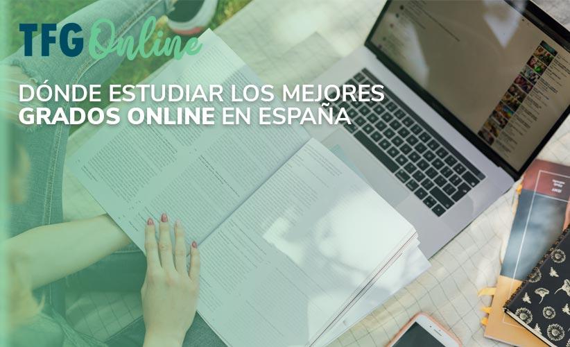 Dónde estudiar los mejores grados online en España