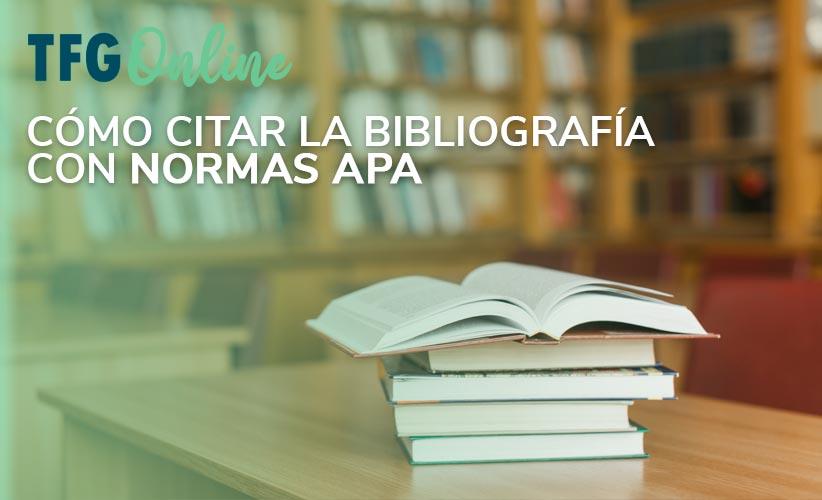 Cómo citar la bibliografía de tu TFG - TFM - Tesis con Normas APA