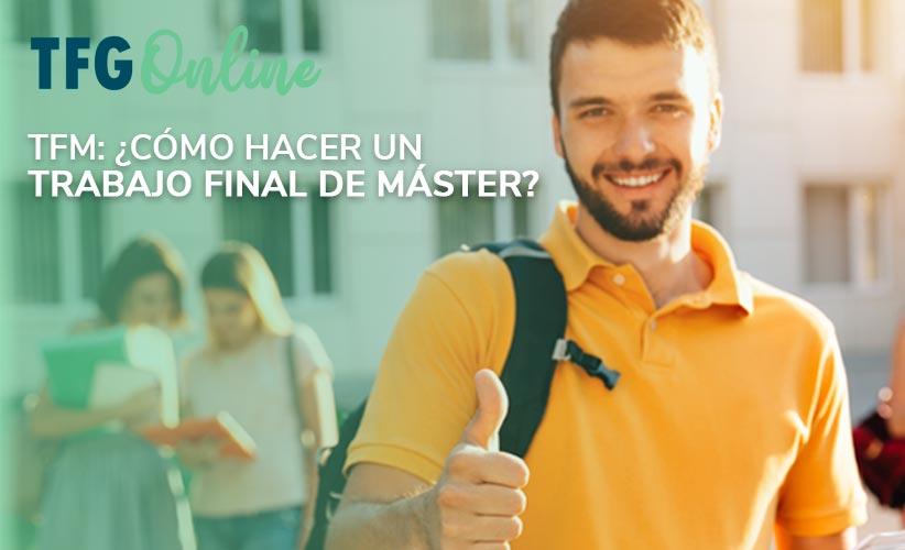 TFM: ¿Cómo hacer un Trabajo Final de Máster?